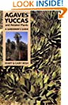 Agaves, Yuccas, and Related Plants: A...