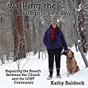 Walking the Bridgeless Canyon: Repairing the Breach Between the Church and the LGBT Community Audiobook by Kathy Baldock Narrated by Kathy Baldock
