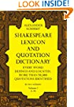 Shakespeare Lexicon and Quotation Dic...