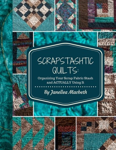 ScrapStashtic Quilts: Organizing Your Scrap Fabric Stash and ACTUALLY USING IT