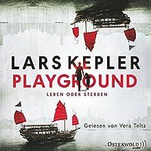 Playground: Leben oder Sterben Hörbuch von Lars Kepler Gesprochen von: Vera Teltz