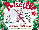 img - for Priscilla and the Great Santa Search   [PRISCILLA & THE GRT SANTA SEAR] [Paperback] book / textbook / text book