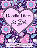 Doodle Diary for Girls: Draw and Write Journal