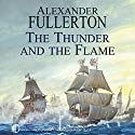The Thunder and the Flame Audiobook by Alexander Fullerton Narrated by Terry Wale