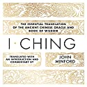 I Ching: The Essential Translation of the Ancient Chinese Oracle and Book of Wisdom Audiobook by John Minford Narrated by Caroline H. McLaughlin