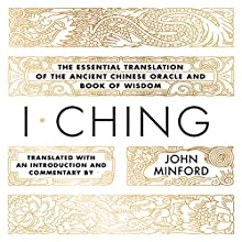 I Ching: The Essential Translation of the Ancient Chinese Oracle and Book of Wisdom (       UNABRIDGED) by John Minford Narrated by Caroline H. McLaughlin