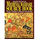 "Medieval Warfare Source Book: Warfare in Western Christendom (The Medieval Warfare Source Book)von ""David Nicolle"""