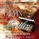 Flippin' The Hustle: Wahida Clark Presents) (       UNABRIDGED) by Trae Macklin Narrated by Mark A. Neely