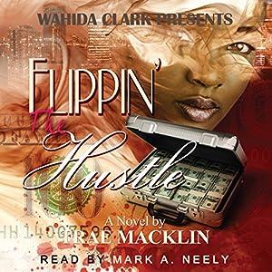 Flippin' The Hustle Audiobook
