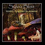 Toad's Tongues in Arsenic (Part 1) by Sylvia Bliss