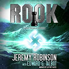 Callsign: Rook, Book 1: A Stan Tremblay - Chess Team Novella (       UNABRIDGED) by Jeremy Robinson, Edward G. Talbot Narrated by Jeffrey Kafer
