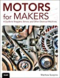 Motors for Makers: A Guide to Steppers, ...