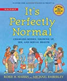 Its Perfectly Normal: Changing Bodies, Growing Up, Sex, and Sexual Health (The Family Library)