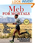 Meb For Mortals: How to Run, Think, a...