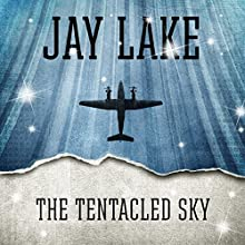 The Tentacled Sky (       UNABRIDGED) by Jay Lake Narrated by Victor Bevine