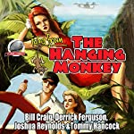 Tales from the Hanging Monkey, Volume 1 | Bill Craig,Joshua Reynolds,Tommy Hancock,Derrick Ferguson