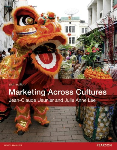 Marketing Across Cultures (6th Edition), by Jean-Claude Usunier, Julie Anne Lee