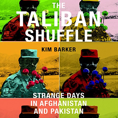 Download The Taliban Shuffle: Strange Days in Afghanistan and Pakistan