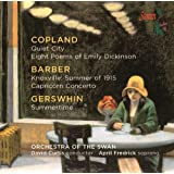 Copland: Quiet City, Eight Poems of Emily Dickinson / Barber: Knoxville: Summer of 1915, Capricorn Concerto / Gershwin: Summertime