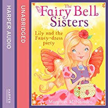 The Fairy Bell Sisters: Lily and the Fancy-dress Party (       UNABRIDGED) by Margaret McNamara Narrated by Jane Collingwood