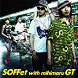 SOFFet with mihimaru GT / スキナツ