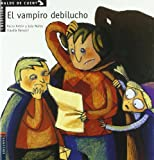 El vampiro debilucho (Malos De Cuentos/ Bad Stories) (Spanish Edition)