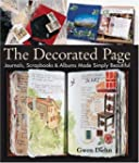 The Decorated Page: Journals, Scrapbo...