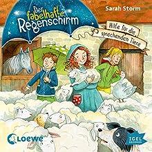 Hilfe für die sprechenden Tiere (Der fabelhafte Regenschirm 4) Hörbuch von Sarah Storm Gesprochen von: Sigrid Burkholder