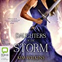 Daughters of the Storm (       UNABRIDGED) by Kim Wilkins Narrated by Lucy Price-Lewis