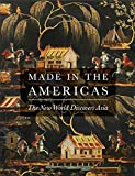 img - for Made in the Americas: The New World Discovers Asia book / textbook / text book