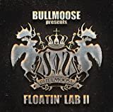 BULLMOOSE  presents FLOATIN' LAB II