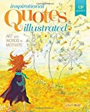 img - for Inspirational Quotes Illustrated: Art and Words to Motivate Paperback - December 17, 2014 book / textbook / text book