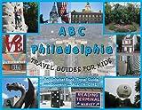 ABC Philadelphia: Travel Guides for Kids