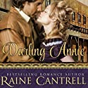 Darling Annie (       UNABRIDGED) by Raine Cantrell Narrated by Christa Lewis