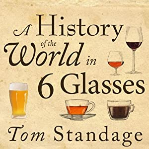A History of the World in 6 Glasses Audiobook