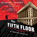 The Fifth Floor Audiobook by Michael Harvey Narrated by Stephen Hoye