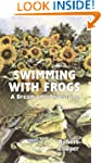Swimming with Frogs: A dream on a sho...