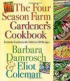 The Four Season Farm Gardener's Cookbook (0761156690) by Damrosch, Barbara