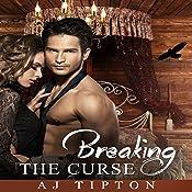 Breaking the Curse: Raven's Royal Mate | AJ Tipton