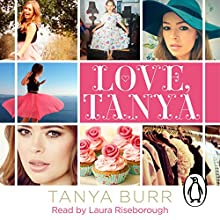 Love, Tanya (       UNABRIDGED) by Tanya Burr Narrated by Laura Riseborough