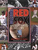 img - for The Boston Red Sox: An Illustrated History book / textbook / text book