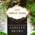 The Ladies' Room Audiobook by Carolyn Brown Narrated by Donna Postel