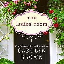 The Ladies' Room | Livre audio Auteur(s) : Carolyn Brown Narrateur(s) : Donna Postel