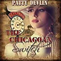 The Chicagoan Switch Audiobook by Patty Devlin Narrated by Hollie Jackson