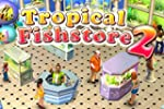 Tropical Fishstore 2 [Download]