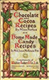 img - for Chocolate & Cocoa Recipes by Miss Porloa and Hand Made Candy Recipes by Mrs. Janet McKenzie Hill book / textbook / text book