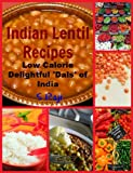 Indian Lentil Recipes - Low Calorie & Delightful 'Dals' Of India