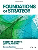 img - for Foundations of Strategy 2nd edition by Grant, Robert M., Jordan, Judith J. (2015) Paperback book / textbook / text book