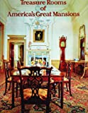 Treasure Rooms of Americas Great Mansions