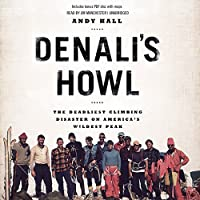 Denali's Howl: The Deadliest Climbing Disaster on America's Wildest Peak (       UNABRIDGED) by Andy Hall Narrated by Jim Manchester